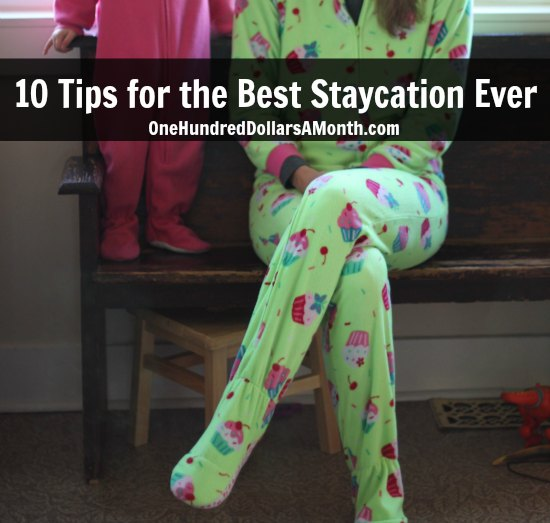 10-Tips-for-the-Best-Staycation-Ever