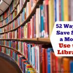 52 Ways to Save $100 a Month | Use the Library {Week 23 of 52}