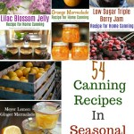 54 Canning Recipes In Seasonal Order