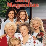 Friday Night at the Movies – Steel Magnolias