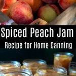 Home Canning – Spiced Peach Jam Recipe