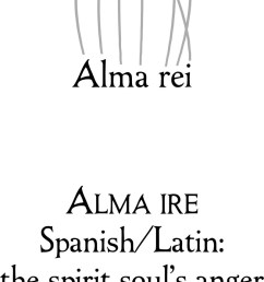 the spanish latin alma ire refers to the spirit soul s righteous anger in japanese alma rei refers to a ghost s amenities or useful features  [ 800 x 2136 Pixel ]
