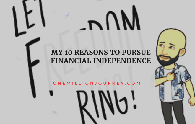 My 10 reasons to pursue financial independence one million journey
