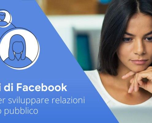 Gruppi di Facebook - 5 idee per sviluppare relazioni con il tuo pubblico