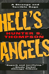 Hells Angels Book A Strange and Terrible Saga Hunter S Thompson