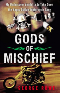 Vagos MC Book Gods of Mischief George Rowe