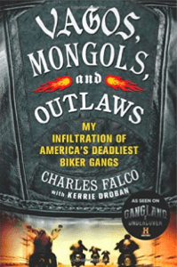 Book MC Vagos Mongols and Outlaws My Infiltration of Americas Deadliest Biker Gangs by Charles Falco and Kerrie Droban