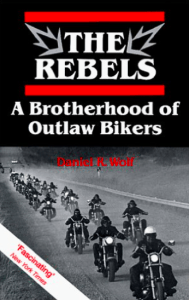 Kings Crew MC Book The Rebels A Brotherhood of Outlaw Bikers Daniel R Wolf