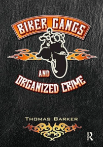 Warlocks MC Biker Gangs and Organized Crime Thomas Barker Florida