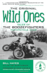 Book The Original Wild Ones Tales of the Boozefighters Motorcycle Club Bill Hayes