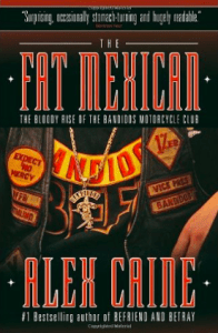 Jeff Pike Bandidos Book - The Fat Mexican Alex Caine