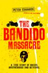 Shedden Massacre book - The Bandido Massacre Peter Edwards