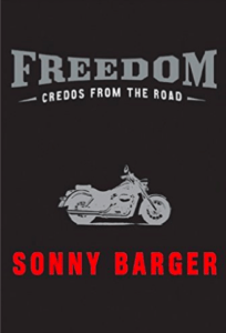 Sonny Barger book Freedom Credos From The Road