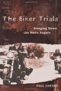 Quebec Biker War book The Biker Trials Paul Cherry