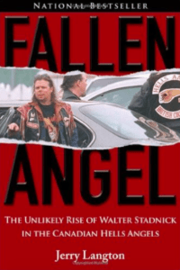 fallen-angel-the-unlikely-rise-of-walter-stadnick-and-the-canadian-hells-angels-jerry-langton Michel Langlois book