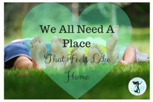 We All Need A Place That Feels Like Home
