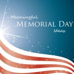 Meaningful Memorial Day Ideas
