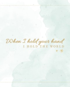 When I hold your hand printable