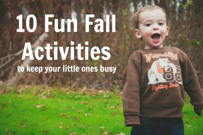 10 Fun Fall Activities to keep your little ones busy
