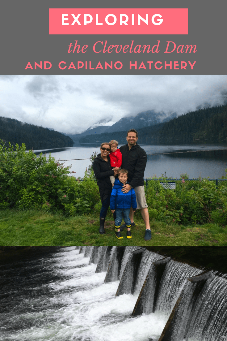 Visiting the Cleveland Dam and Capilano Hatchery in Vancouver