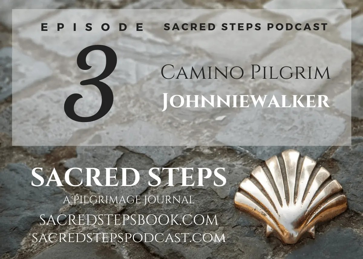 EP3: Interview with Camino Pilgrim Johnniewalker / We Walk For You Camino 2020