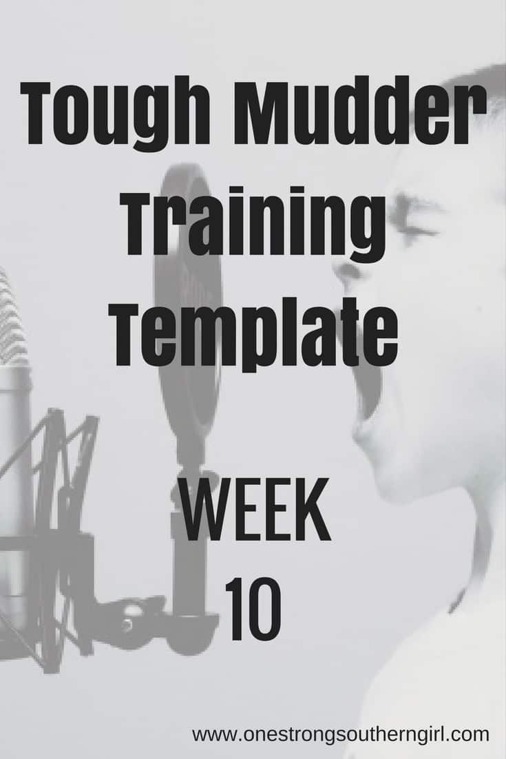Tough Mudder Training Template Week Ten Workout Schedule-One Strong Southern Girl-Here's all the tips and training information for week 10 of my 12-Week Tough Mudder Training Plan.