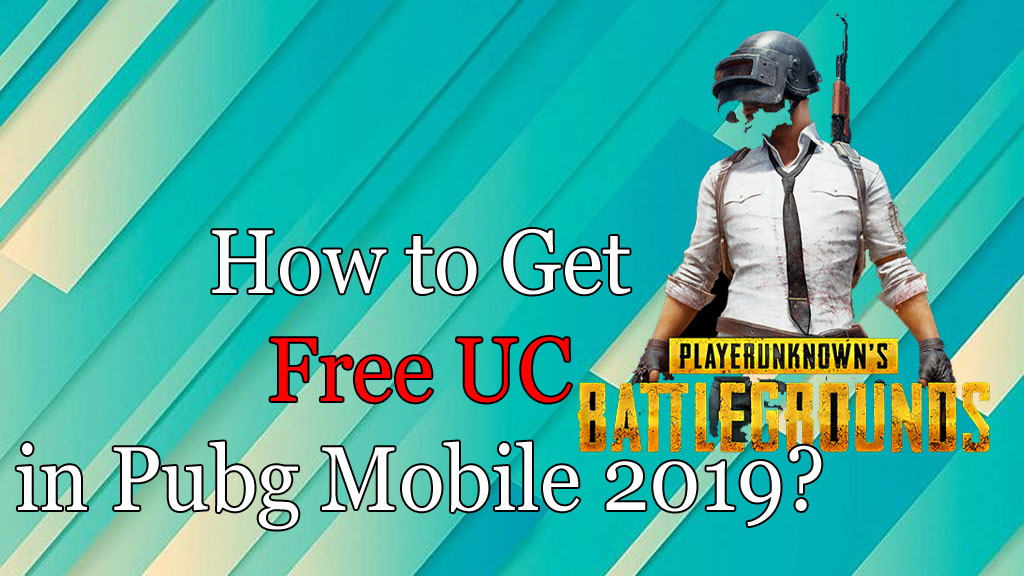 PUBG Free UC Trick : How to get Free UC in Pubg mobile 2019?