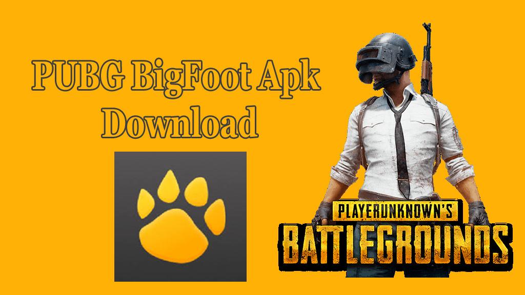 PUBG BigFoot Apk Download latest Version Android/IOS 2019