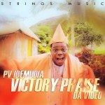 PV IDEMUDIA VICTORY PRAISE DA VIDEO