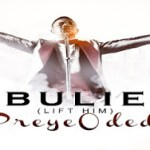 LYRICS + AUDIO LINK: PREYE ODEDE – BULIE