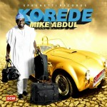 "#OHMYJESU MIKE ABDUL FINALLY RELEASED HIS NEW SINGLE TITLED ""KOREDE"""