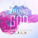 LYRICS + AUDIO LINK: SONNIE BADU – AMAZING GOD || @sonniebaduuk