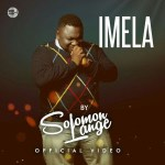 NEW VIDEO: SOLOMON LANGE – IMELA || @solomonLange #inSOTA