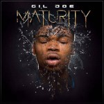"Gil Joe Finally Unwraps Debut Album ""MATURITY"""