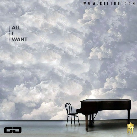 All I Want - Gil Joe