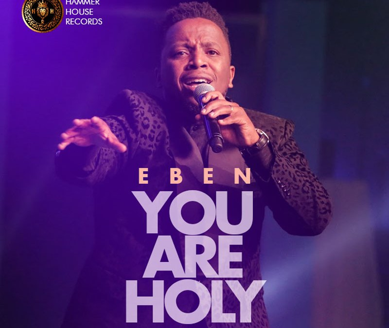 You Are Holy – Eben
