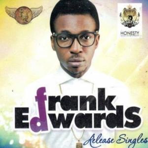 Lifted – Frank Edwards Ft. Nathaniel Bassey