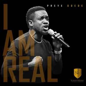 I Am Real - Preye Odede