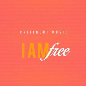 I Am Free – Calledout Music