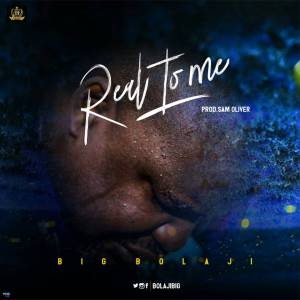 Real to Me – Big B