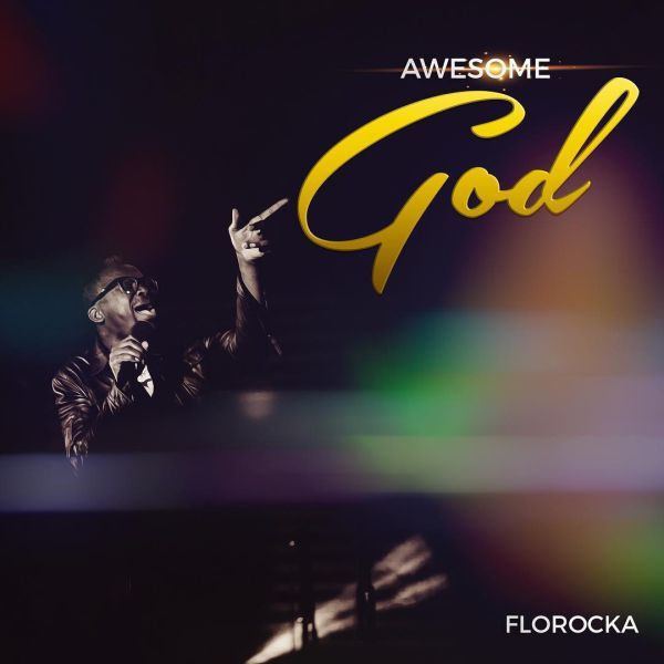 Awesome God – Florocka