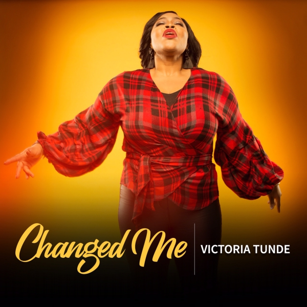 Changed Me – Victoria Tunde