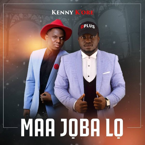 J'Oba Lo – Kenny Kore ft D'Plus