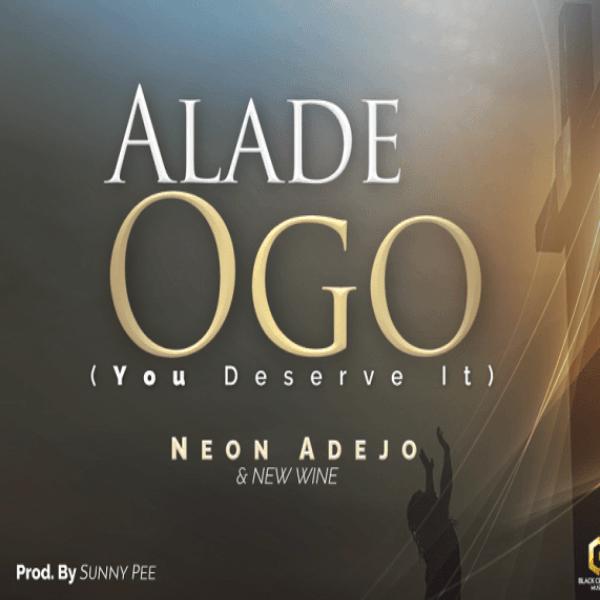 Alade Ogo – Neon Adejo