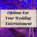 Options For Your Wedding Entertainment
