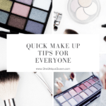 Quick Make Up Tips For Everyone