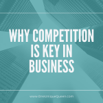 Why Competition Is Key In Business