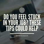 Do You Feel Stuck In Your Job? These Tips Could Help