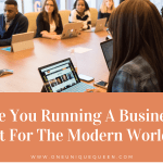 Are You Running A Business Fit For The Modern World?