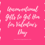 Unconventional Gifts to Get Him for Valentine's Day